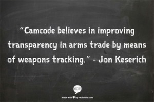 """Camcode believes in improving transparency in arms trade by means of weapons tracking."" - Jon Keserich"