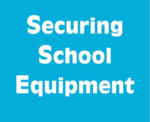 Securing School Equipment