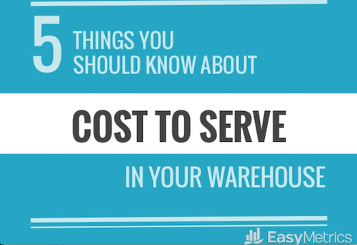 5-things-you-should-know-about-cost-to-serve-in-your-warehouse