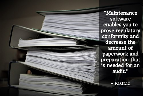 """""""Maintenance software enables you to prove regulatory conformity and decrease the amount of paperwork and preparation that is needed for an audit."""" - Fasttac"""